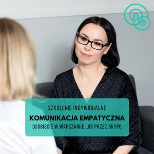 Szkolenie indywidualne komunikacja empatyczna Porozumienie bez Przemocy NVC Empathic Way Magdalena Malinowska