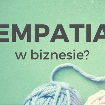 Empatia kluczem do sukcesu w biznesie