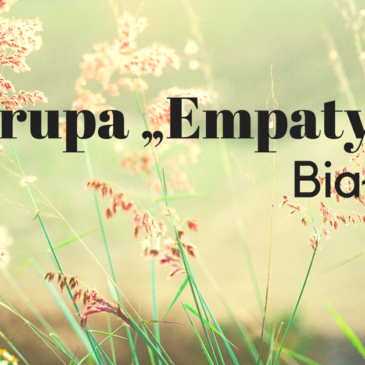 Empatyczni – grupa, w ramach której ćwiczymy komunikację empatyczną