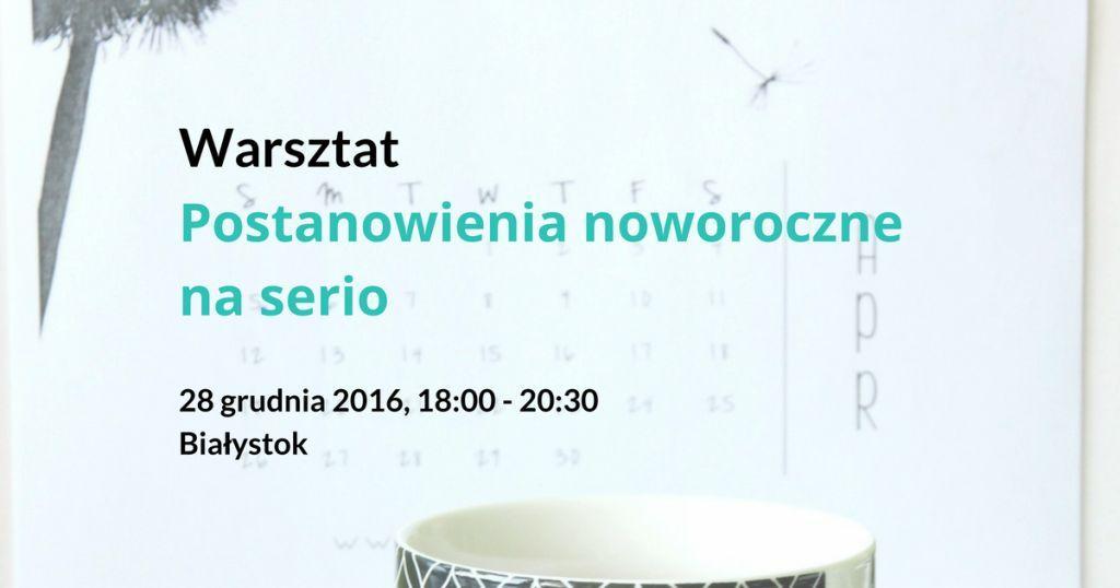 postanowienia noworoczne warsztat Białystok