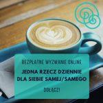 Bezpłatne Wyzwanie online Jedna rzecz dziennie dla siebie samej/samego Empathic Way
