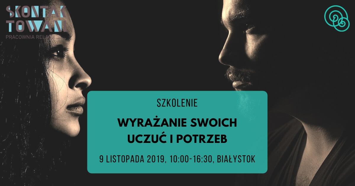Wyrażanie swoich uczuć i potrzeb Białystok Empathic Way NVC