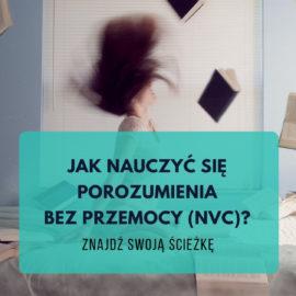 Jak nauczyć się Porozumienia bez Przemocy (NVC)