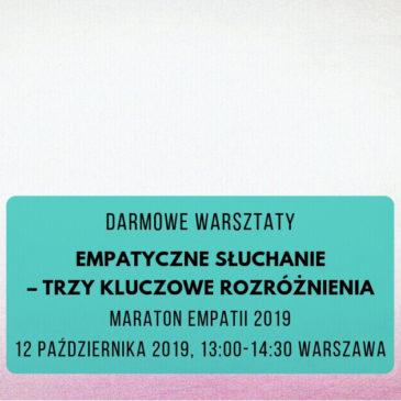 Maraton Empatii: Empatyczne słuchanie – trzy kluczowe rozróżnienia